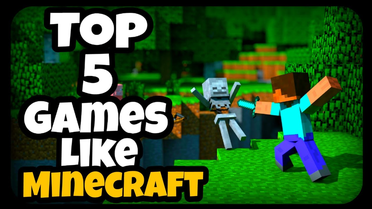 Top 5 Games Like Minecraft