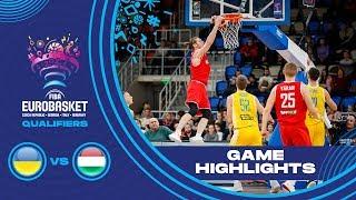 Ukraine v Hungary Highlights FIBA EuroBasket 2021 Qualifiers