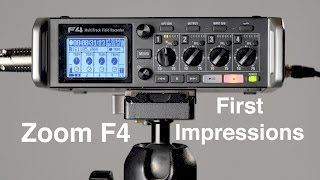 Zoom F4 Audio Recorder First Impressions