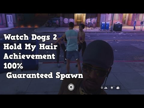 Watch Dogs 2 Hold My Hair Achievment/Trophy Easy 100% Guaranteed [PATCHED]
