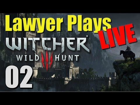 Lawyer Play'd LIVE:  Witcher 3 - EP 02