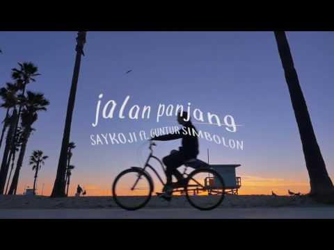 unofficial video lyric : SAYKOJI   JALAN PANJANG ft  GUNTUR SIMBOLON