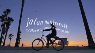 unofficial video lyric : SAYKOJI   JALAN PANJANG ft  GUNTUR SIMBOLON