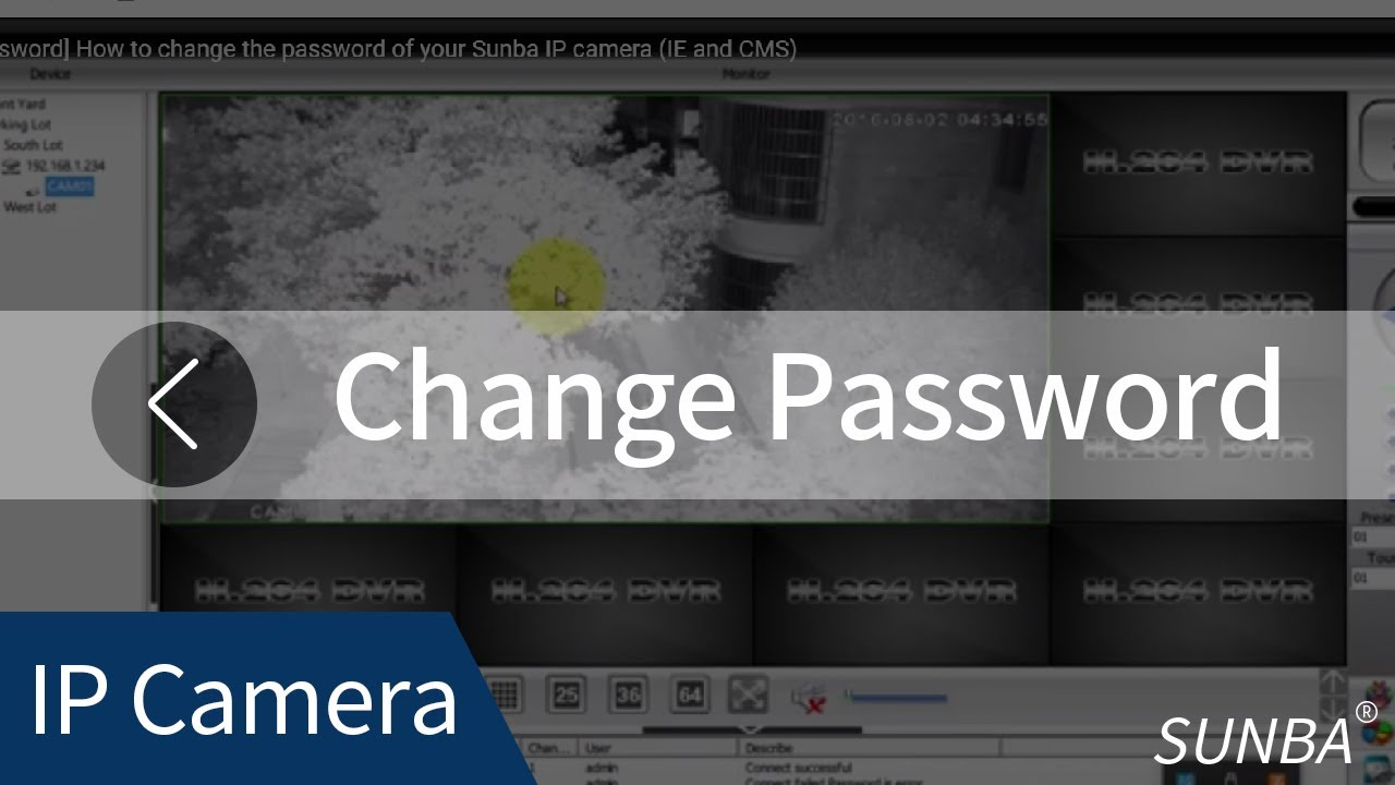 password how to change the password of your sunba ip camera ie and cms youtube. Black Bedroom Furniture Sets. Home Design Ideas