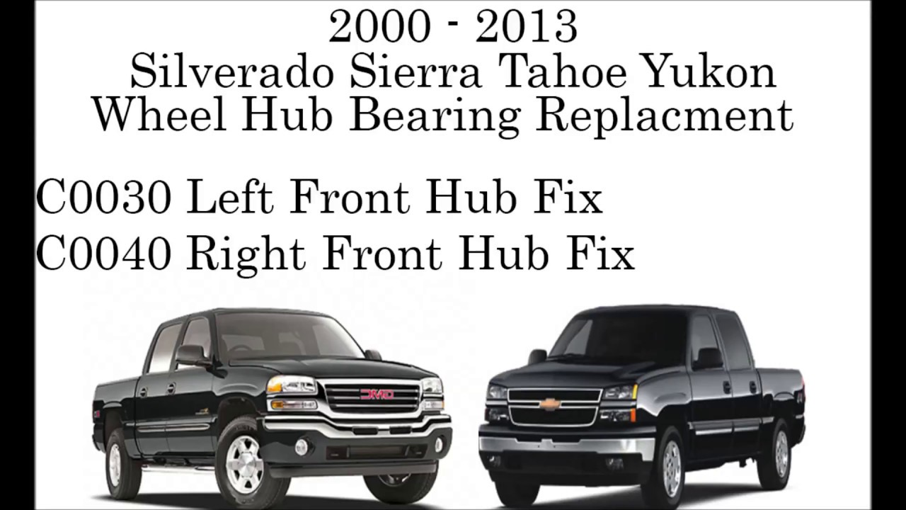 C0035 C0040 Silverado Sierra Tahoe Yukon Wheel Bearing, Hub Replacement