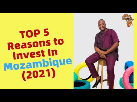 TOP 5 Reasons to Invest In Mozambique (2021), Best Business Ideas in Mozambique