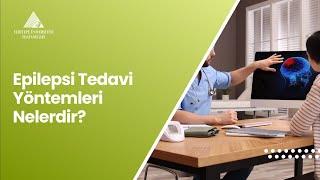 Epilepsi Tedavi Yöntemleri Nelerdir? - Prof. Dr. Berrin Aktekin