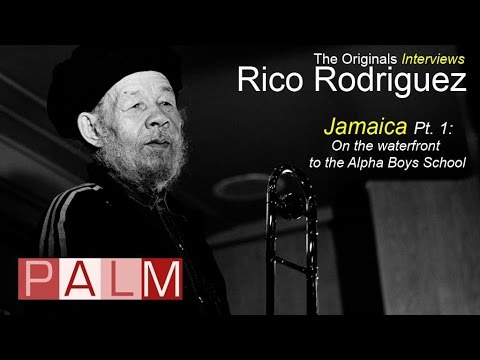 Rico Rodriguez [Interview] - Jamaica Part 1: On the waterfront to the Alpha Boys School