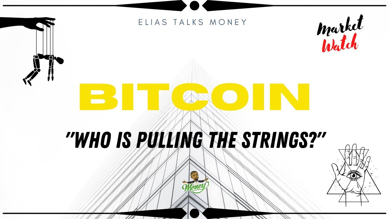 BITCOIN | WHO IS PULLING THE STRINGS!?!