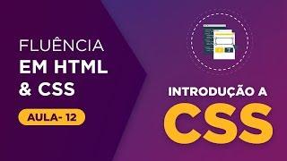 Curso de HTML e CSS - O que é CSS [Aula 12]