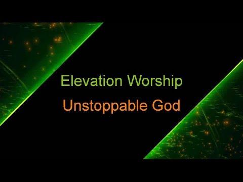 Unstoppable God - Elevation Worship (lyrics on screen) HD