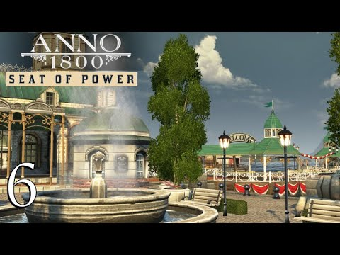 DESIGNING THE CAPITAL! #6   Anno 1800 Season Pass 2 - Seat Of Power   City-Building Let's Play