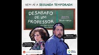 TEASER - 2ª Temporada Desabafo de um professor
