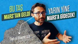 Bu taş Mars'tan geldi, yarın yine Mars'a gidecek!
