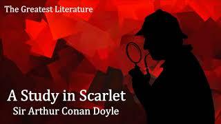 A STUDY IN SCARLET by Sir Arthur Conan Doyle - FULL Audiobook (A Flight for Life)
