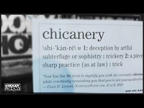 The Woody Show - Menace Word of the Day: Chicanery