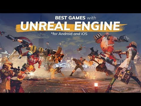 Best Unreal Engine 4 Games For Android And IOS
