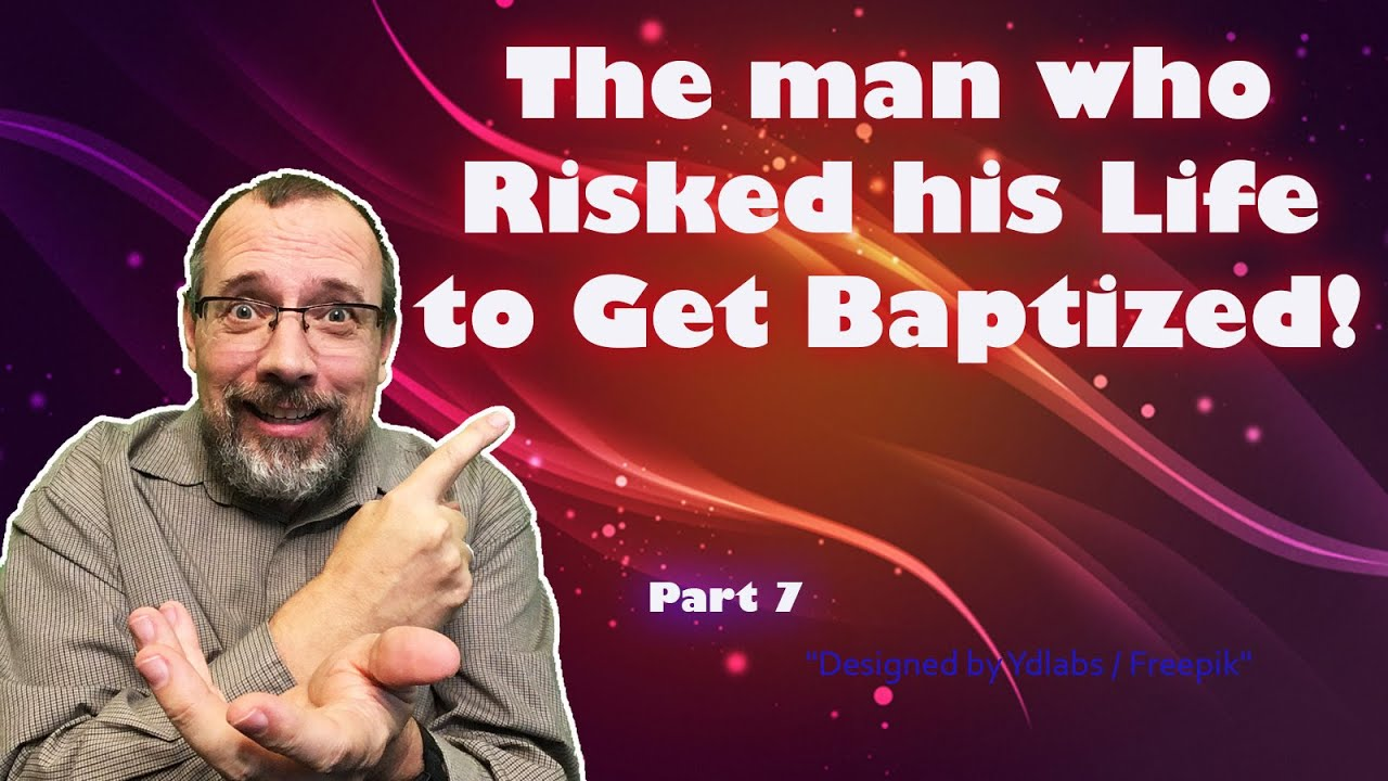 7. The Man in the Bible who Risked His Life to Get Baptized!
