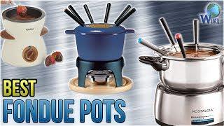 10 Best Fondue Pots 2018