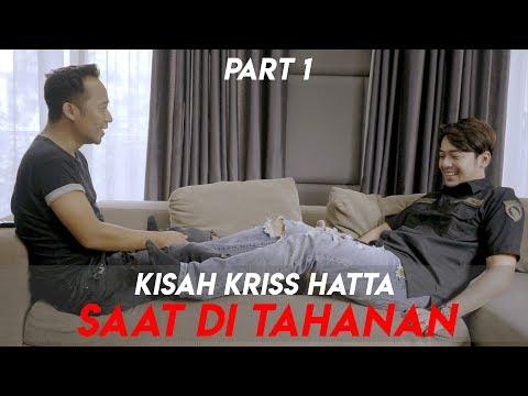 KISAH KRISS HATTA SAAT DI TAHANAN - PART 1