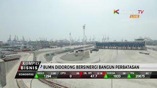 bangun perbatasan tujuh bumn kerja sama dengan pt pelabuhan