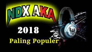 NDX AKA Familia Terbaru Full Album 2018