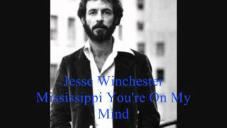 Jesse Winchester - Mississippi You