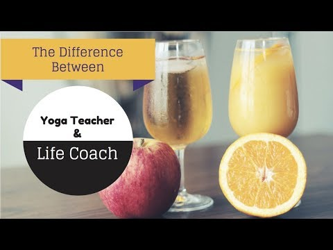 The Difference Between A Yoga Teacher And A Life Coach
