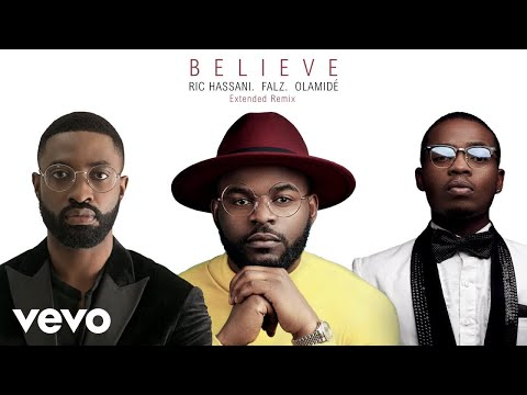 Ric Hassani - Believe (Extended Remix) ft. Falz, Olamide
