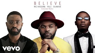Gambar cover Ric Hassani - Believe (Extended Remix) ft. Falz, Olamide