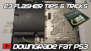 E3 Flasher Tips and Tricks for Downgrading Fat PS3