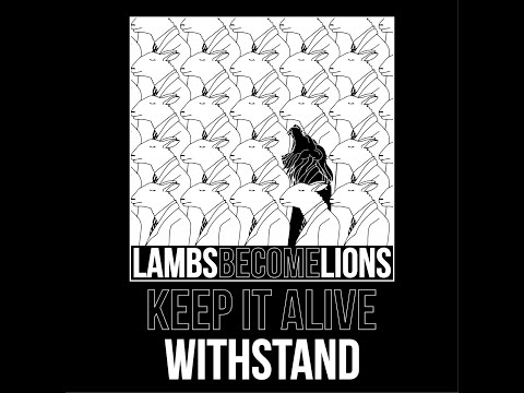 Keep It Alive - Lambs Become Lions 2