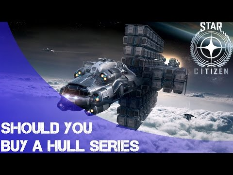 Star Citizen: Should you buy a Hull Series?