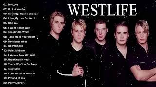 Westlife Best Songs 2020 - Westlife My Love - Westlife's Greatest hits Full Album
