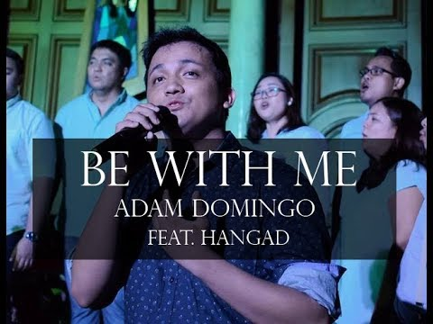 Be With Me (Adam Domingo feat. Hangad Music Ministry)
