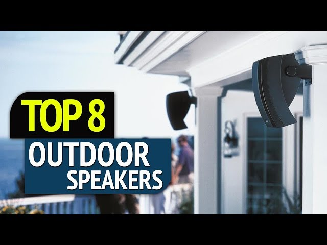 TOP 8: Best Outdoor Speakers
