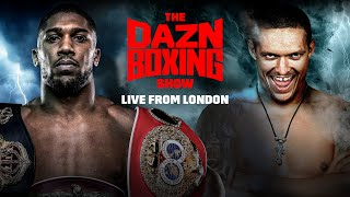 THE DAZN BOXING SHOW LIVE FROM LONDON: JOSHUA vs. USYK