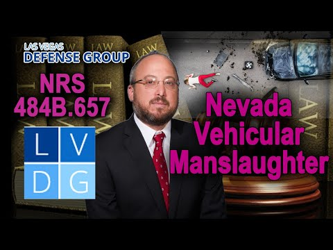"""What if I'm busted for """"vehicular manslaughter"""" in Nevada? Law & penalties"""