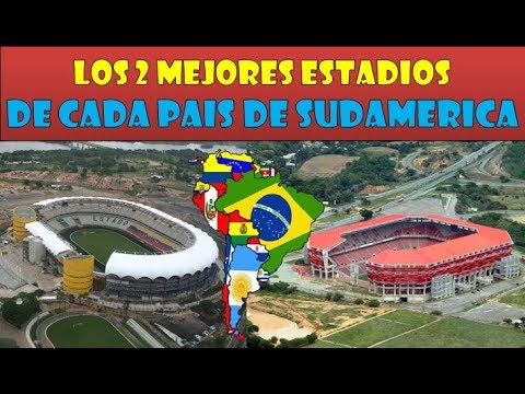 Los 2 Mejores Estadios de cada País de Sudamérica. HD 2017