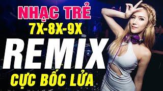 NHẠC TRẺ REMIX 7X 8X 9X DJ XINH BASS CĂNG - LK NHẠC HOA LỜI VIỆT REMIX BẤT HỦ - NHẠC SỐNG REMIX