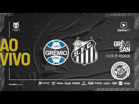 🔴 AO VIVO: GRÊMIO 2 X 2 SANTOS | BRASILEIRÃO (24/06/21)