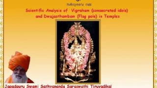 scientific analysis of vigraham consecrated idols and dwajasthambam flag pole in temples