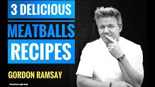 Download How To Cook Meatballs, 3 recipes | Gordon Ramsay | Almost Anything Mp3 and Videos