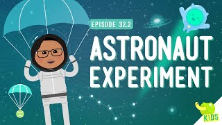 Astronaut Experiment: Crash Course Kids #32.2