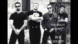 THE BULLY BOYS - SICK SOCIETY