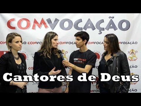 Entrevista com Cantores de Deus - ComVocação 2016