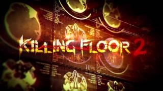 Killing Floor 2 Ost 01 Murderer Youtube