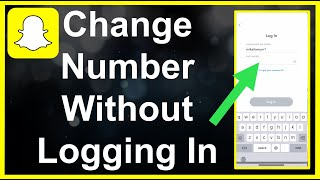 Change Snapchat Phone Number Without Logging In!