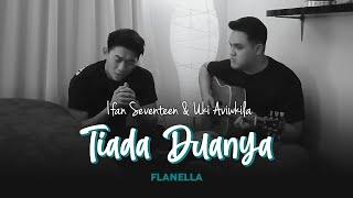 Ifan Seventeen & Uki Aviwkila Tiada Duanya (song By Flanella)