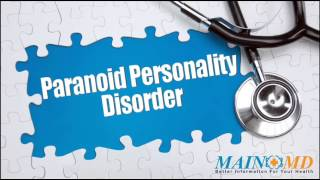 Paranoid Personality Disorder ¦ Treatment and Symptoms
